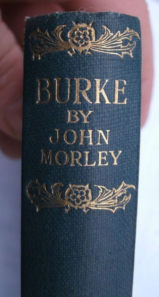 Burke by John Morley,hardcover,1923,Macmillan & Co,English men of Letters series