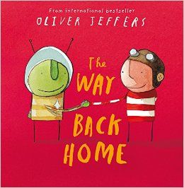 The Way Back Home - Oliver Jeffers: book 3 of 4 about the boy (How to Catch a Star, Lost and Found, The Way back Home, Up and Down).