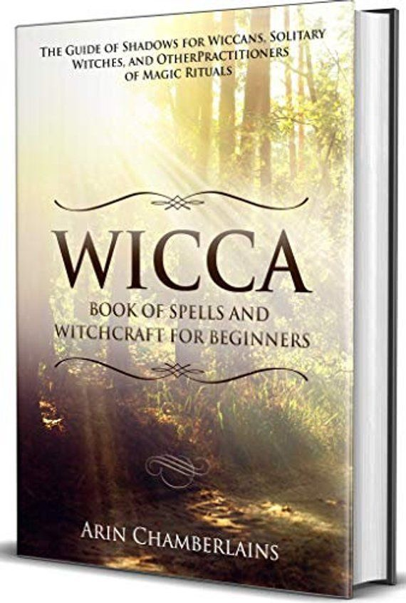 Wicca - Book of Spells and Witchcraft for Beginners: The