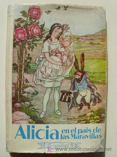 Alice in Wonderland. Year: #1947. Country: #Spain. Illustrations: Lola Anglada. Additional Info: Juventud #Spanish edition. #vintage #book #cover #art