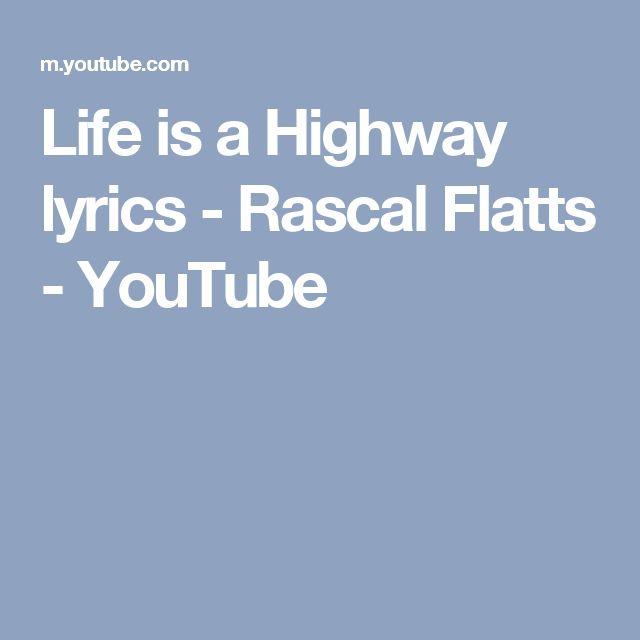 Life is a Highway lyrics - Rascal Flatts - YouTube