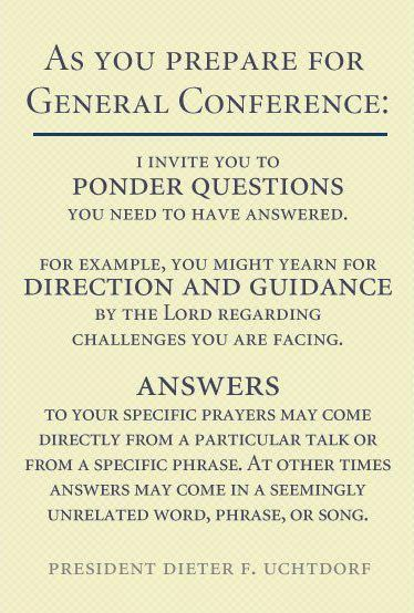 How will you prepare for and benefit the most from General Conference?