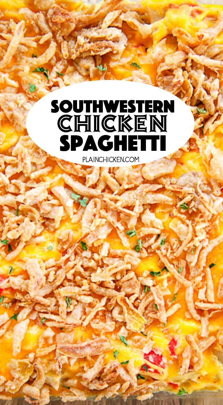 Southwestern Chicken Spaghetti - THE BEST!! Angel hair pasta, chicken, cream of chicken soup, sour cream, onion, garlic, Rotel, cheddar cheese and French fried onions. A new family favorite! Great freezer meal! Always a hit!