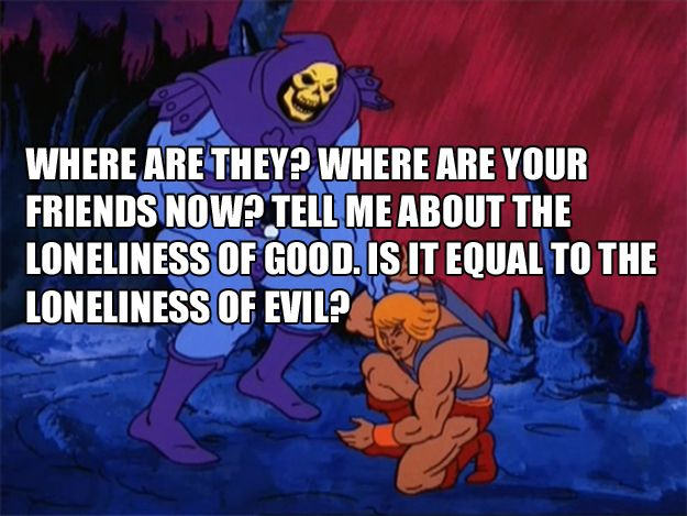 For when you run into a colleague outside of work: | The 25 Most Inspiring Skeletor Quotes For Every Occasion