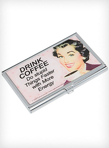 """""""Drink Coffee"""" Card Case  This is how I should carry my business cards!"""