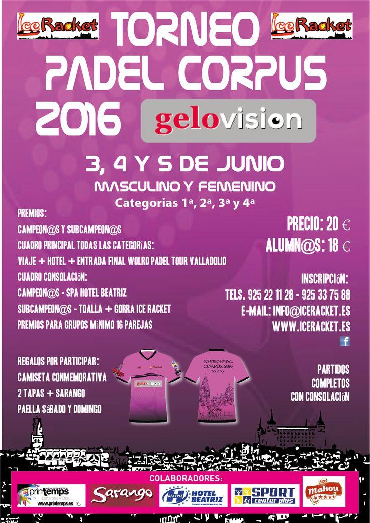 Torneo Padel Corpus 2016 Toledo Ice Racket Gelovisión. Dentro del programa de actividades deportivas por las Fiestas del Corpus Christi de Toledo 2016 podremos ver este torneo de pádel