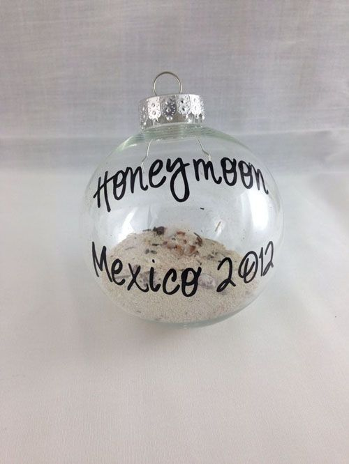 Take some sand from your wedding or honeymoon location to make your first Christmas ornament as a married couple. Cheesy but cute!: