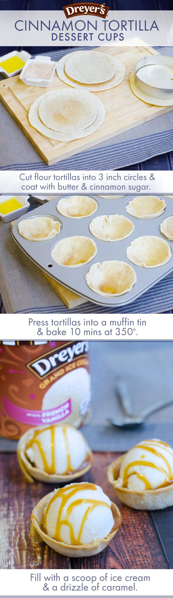 This recipe is cinnamony, sweet and the perfect Fall treat! Cut flour tortillas into 3-inch circles, coat with melted butter and cinnamon sugar, then bake in muffin tins. Once cool, fill with scoops of ice cream and a drizzle of caramel!