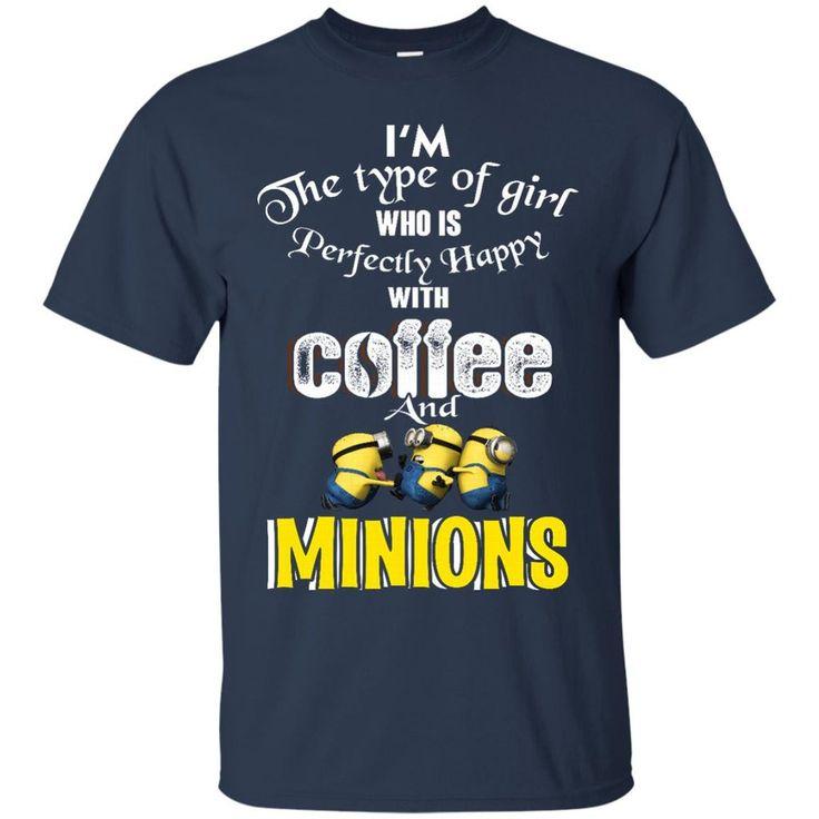 Girl Minion T shirts Type Of Girl Happy With Coffee And Minions Hoodies Sweatshirts Girl Minion T shirts Type Of Girl Happy With Coffee And Minions Hoodies Swea