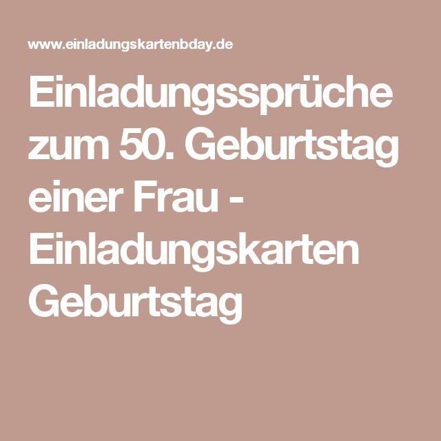 Einladungssprüche Zum 50. Geburtstag Einer Frau   Einladungskarten  Geburtstag