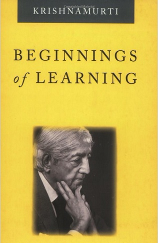 The Beginnings of Learning by Krishnamurti