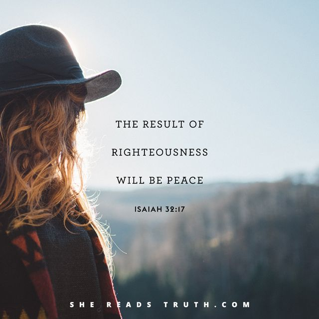 """The result of righteousness will be peace Day 27~ """"John: Come and See"""" from She Reads Truth. ~ Isaiah 32:17"""