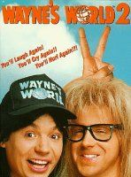 Wayne's World 1 AND 2