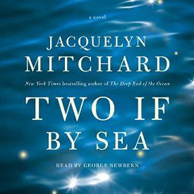 So this is happening: I just bought Two If by Sea by Jacquelyn Mitchard, narrated by George Newbern #AudibleApp.