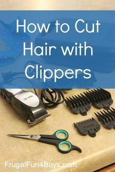 How to Cut Hair with Clippers - Video tutorial in the post. We save about $50 a month cutting hair at home!
