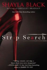 Strip Search by Shayla Black: http://www.thereadingcafe.com/get-better-acquainted-with-shayla-black-reviews-and-giveaway/