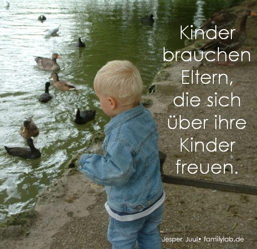 Kinder brauchen Eltern,die sich über ihre Kinder freuen. Jesper Juul• familylab.de