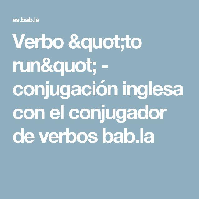 """Verbo """"to run"""" - conjugación inglesa con el conjugador de verbos bab.la"""