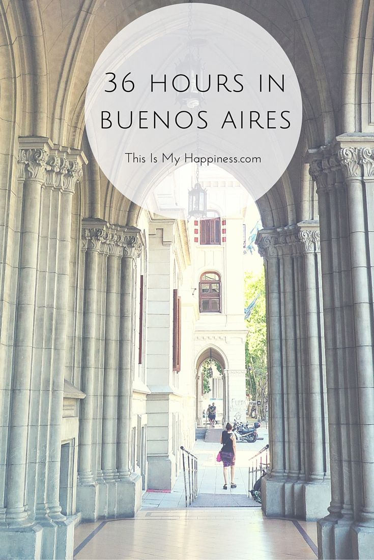 A quick visit to Buenos Aires shows what's unique and special about this city | This Is My Happiness
