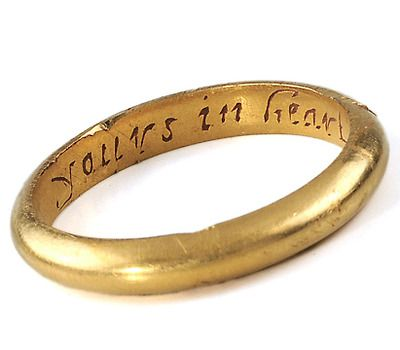 """Gold poesy ring.....17th century...""""YOURS IN HEART TILL DEATH DEPART""""......"""