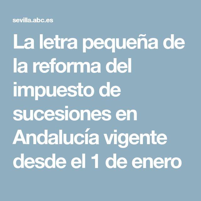 La letra pequeña de la reforma del impuesto de sucesiones en Andalucía vigente desde el 1 de enero