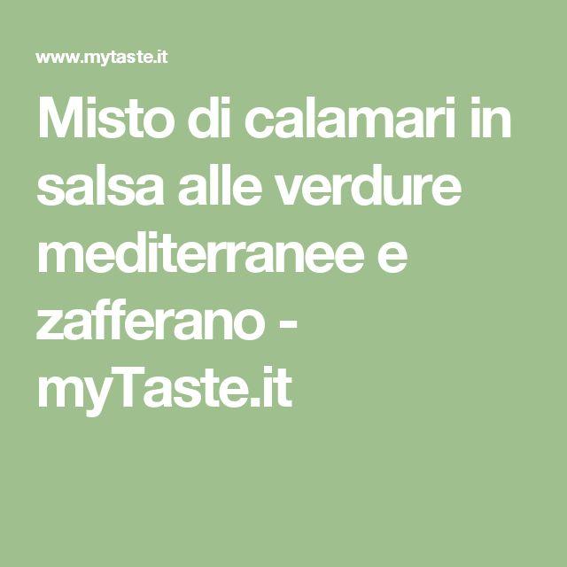 Misto di calamari in salsa alle verdure mediterranee e zafferano - myTaste.it