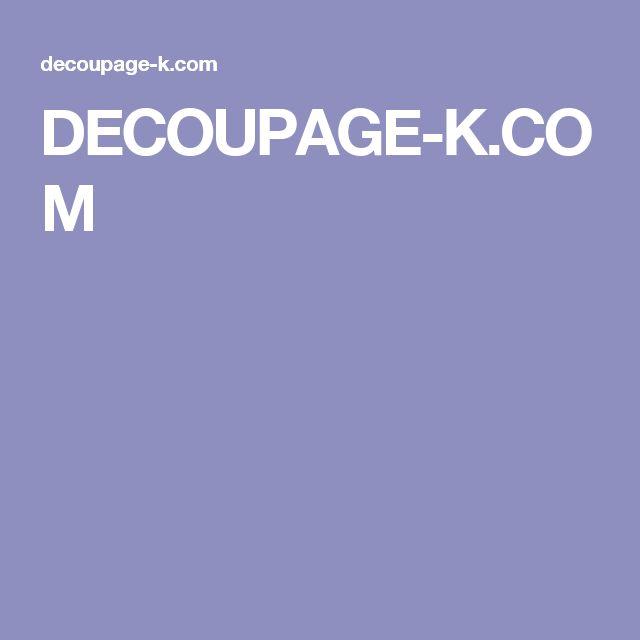 DECOUPAGE-K.COM