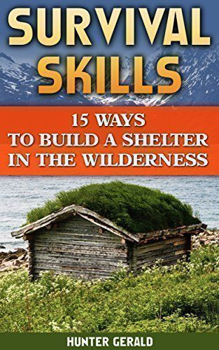 FREE TODAY  -  #survival Skills: 15 Ways To Build A Shelter In The Wilderness: (Survival Gear, Survivalist, Survival Tips, Preppers Survival Guide, Home Defense) (How ... hunting, fishing, prepping and foraging) by Hunter Gerald http://www.amazon.com/dp/B01AE3ADOA/ref=cm_sw_r_pi_dp_eme0wb1DENCX2 #wildernesssurvivalgear #preppergear