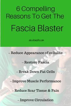 6 Compelling Reasons to Get the Fascia Blaster