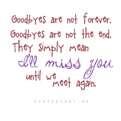 .See You Again Quotes, Quotes Military, Inspiration, Goodby Scrapbook, End Goodby, Meeting You Quotes, Sayings Goodby Quotes, Goodby Until We See Again, Goodby Are Not Forever