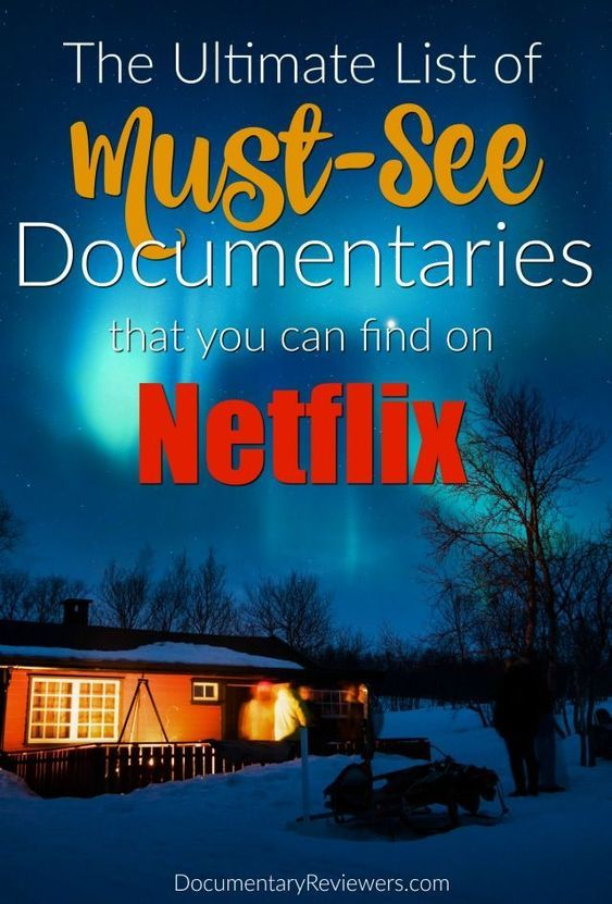 The 17 Best Documentaries on Netflix that You Need to Go