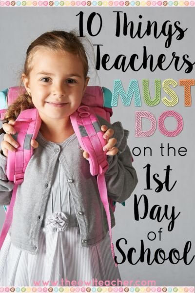 10 Things Teachers MUST DO on the 1st Day of School