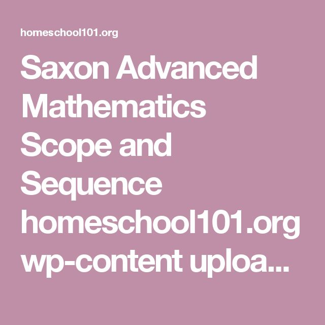 Saxon Advanced Mathematics Scope and Sequence homeschool101.org wp-content uploads saxon-math-scope-and-sequence-advanced-math.pdf