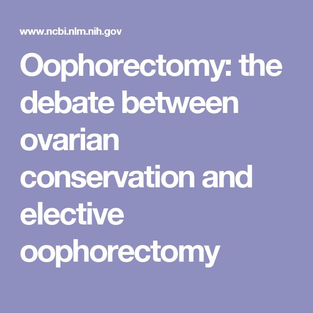 Oophorectomy: the debate between ovarian conservation and elective oophorectomy