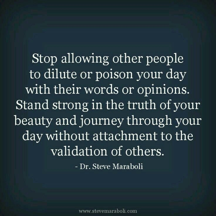 Stop Allowing Other People To Dilute Or Poison Your Day With Their Words Or  Opinions. Stand Strong In The Truth Of Your Beauty And Journey Through Your  Day ...