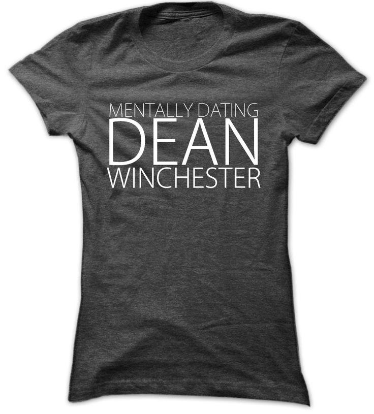 mentally dating dean winchester shirt Mentally dating winchester tshirt just hunt it i want dean winchester winchester brothers always keep fighting supernatural dean winchester t.