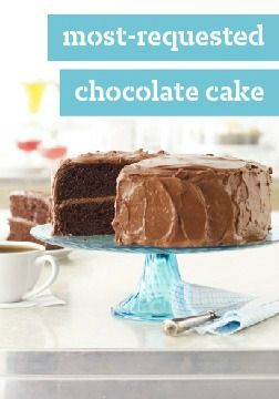 Most-Requested Chocolate Cake -- Remarkably moist. Intensely chocolatey. A tried-and-true gem of a cake recipe that has been beloved for generations. Serve this dessert and see why.