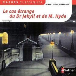 L'ÉTRANGE CAS DU DR JEKYLL ET DE MR HYDE : suivi de . le trouble de l'un ...la folie de l'autre. par Robert Louis Stevenson