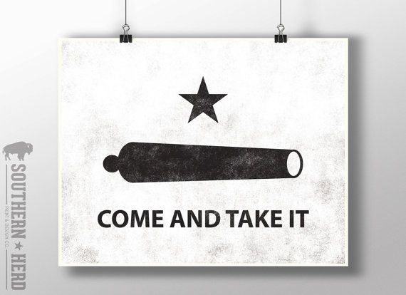 Hey, I found this really awesome Etsy listing at https://www.etsy.com/listing/196494256/come-and-take-it-battle-of-gonzales