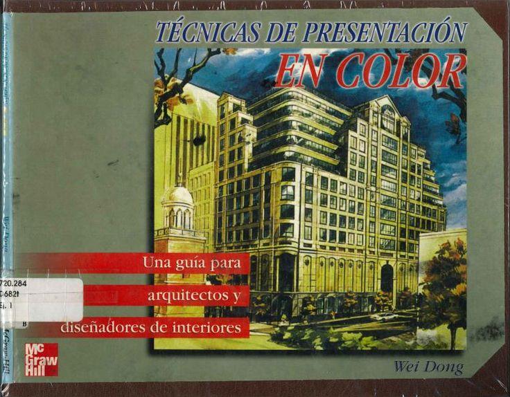 Dong, Wei. Técnicas de presentación en color: una guía para arquitectos y diseñadores de interiores. 1ª ed. México: McGraw-Hill, 2000. ISBN: 970-10-2654-3