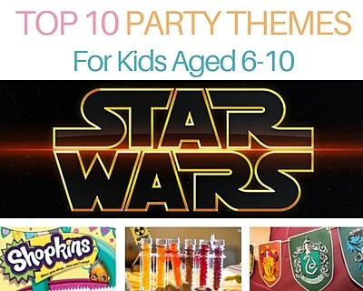 Top 10 Party Themes For Kids Aged 6-10 -Star Wars, Harry Potter, Ninjago, Pamper, Shopkins and more party ideas for tweens and school kids. #easybreezyparties
