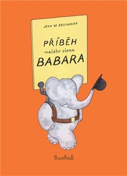Obálka titulu Příběh malého slona Babara :: Jean de Brunhoff