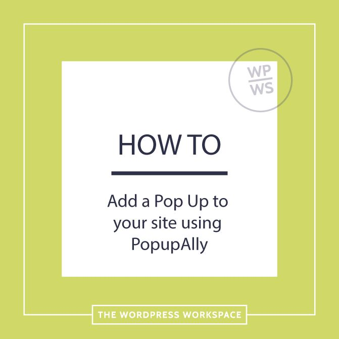 How to add a pop up to your site using PopupAlly