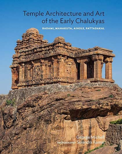 Temple Architecture and Art of the Early Chalukyas: Badami, Mahakuta, Aihole, Pattadakal George Michell Niyogi  Rs 2,500