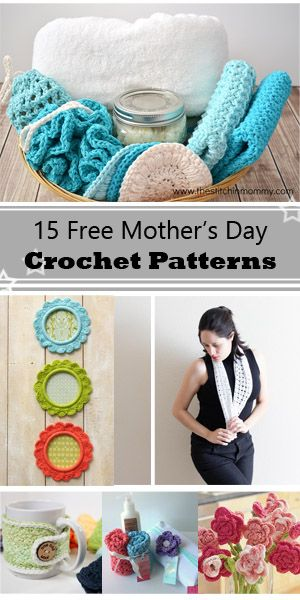 15 Free Mother's day crochet projects Browse this list of free crochet patterns that are wonderful for Mother's Day gifts and find the perfect project to make, or use them as inspiration to create your own! Choosing the right gift...