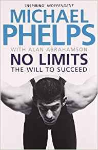 No Limits: The Will to Succeed: Amazon.co.uk: Michael Phelps: 9781847396389: Books