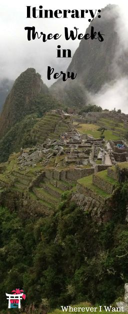 Three weeks in Peru: Itinerary and hits and misses!
