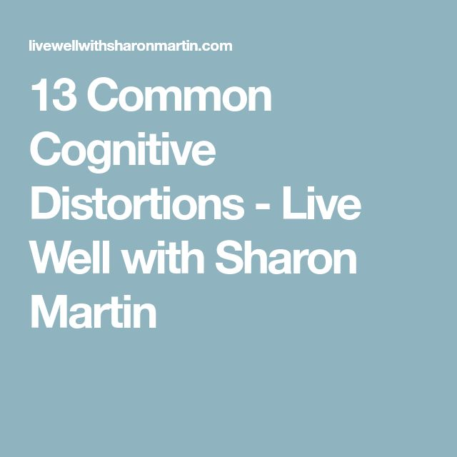 13 Common Cognitive Distortions - Live Well with Sharon Martin