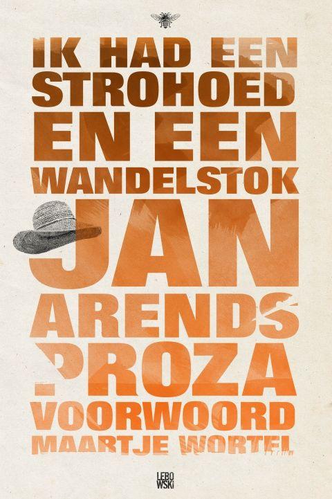 Ik had een strohoed en een wandelstok - Jan Arends - Lebowski Publishers
