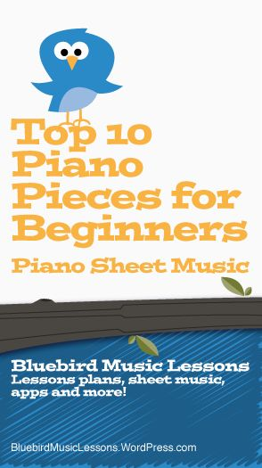 Top 10 Piano Pieces for Beginners | Piano Sheet Music | Bluebird Music Lessons